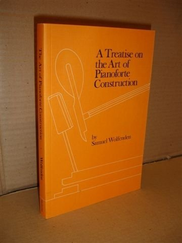 9781872150031: A treatise on the art of pianoforte construction