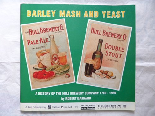 Barley Mash and Yeast: A History of the Hull Brewery Company 1782-1985.