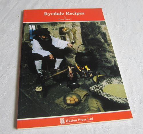 Ryedale Recipes (9781872167961) by Peter Brears