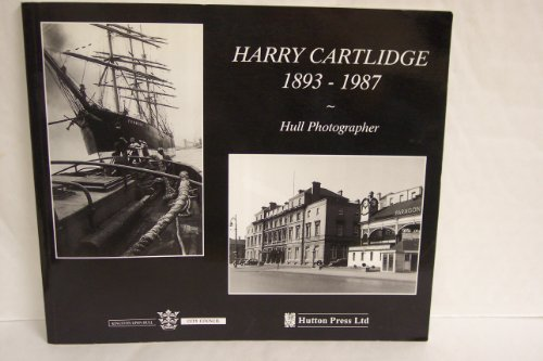 Harry Cartlidge 1893-1987: Hull Photographer