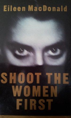 9781872180632: Shoot the Women First