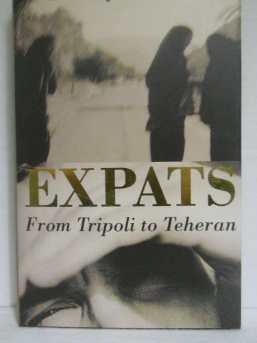 9781872180847: Expats From Tripoli to Teheran