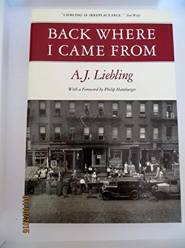 Back Where I Came From: Liebling, A. J.