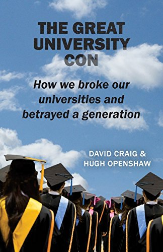 9781872188140: The Great University Con: How we broke our universities and betrayed a generation