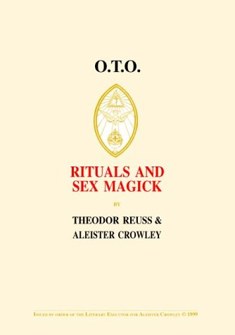 O.T.O. RITUALS AND SEX MAGICK: Reuss, Theodor & Crowley, Aleister