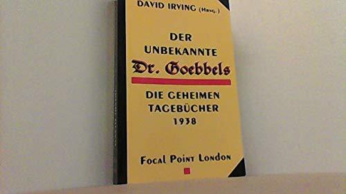 9781872197111: Unbekannte Dr. Goebbels: Die Geheimen Tagebucher 1938