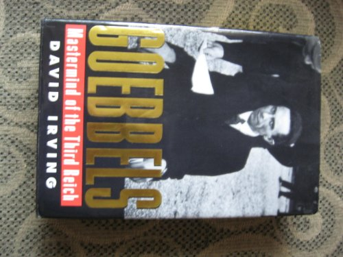 Goebbels: Mastermind of the Third Reich: Irving, David John Cawdell