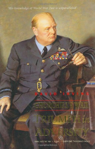 Churchill's War Volume II: Triumph in Adversity: David Irving