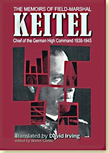 The Memoirs of Field Marshal Keitel: Chief of the German High Command 1938-1945: Keitel, Wilhelm; ...
