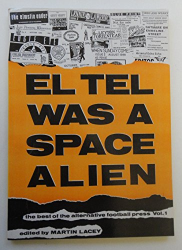 9781872204000: El Tel Was a Space Alien: v. 1: Best of the Alternative Football Press