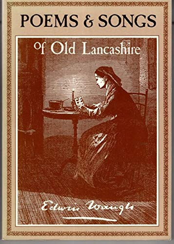 Poems and Songs of Old Lancashire (Northern: Waugh, Edwin
