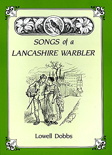 Songs of a Lancashire Warbler: Lowell Dobbs