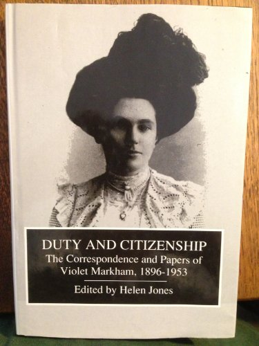 Duty and Citizenship: The Correspondence and Papers: Helen Jones