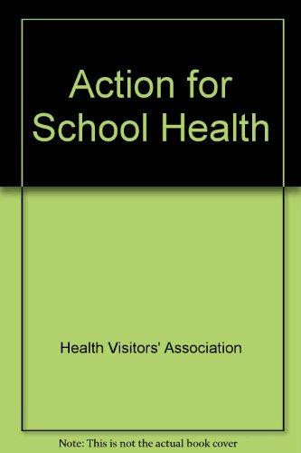 Action for School Health: An HVA Guide: Cowley, Sarah; Pearson, Pauline