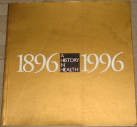 A History in Health 1896-1996