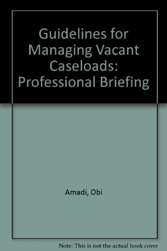 Guidelines for Managing Vacant Caseloads: Professional Briefing: Amadi, Obi