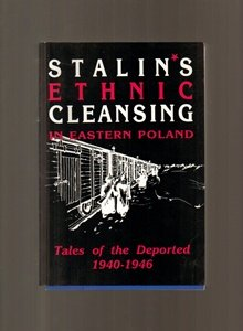 9781872286884: Stalin's Ethnic Cleansing in Eastern Poland: Tales of the Deported 1940-1946