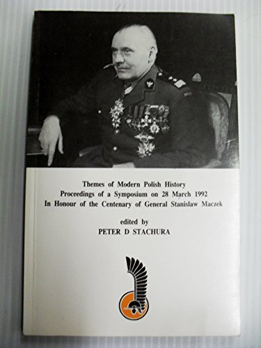 9781872286952: Themes of a Modern Polish History: Proceedings of a Symposium on 28 March 1992 In Honour of the Centenary of General Stanislaw Maczek