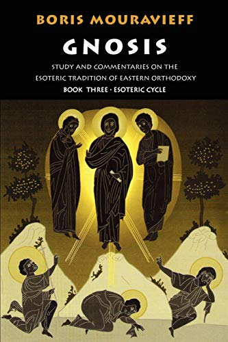 9781872292120: Gnosis Book Three, the Esoteric Cycle: Study and Commentaries on the Esoteric Tradition of Eastern Orthodoxy