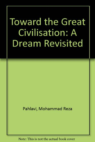 9781872302058: Toward the Great Civilisation: A Dream Revisited