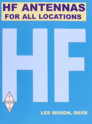 Hf Antennas for All Locations: L.A. Moxon; Radio Society of Great Britain