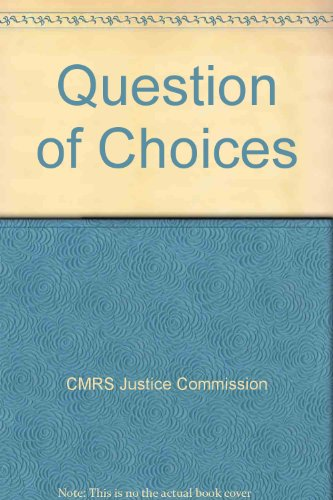 Question of Choices: CMRS Justice Commission