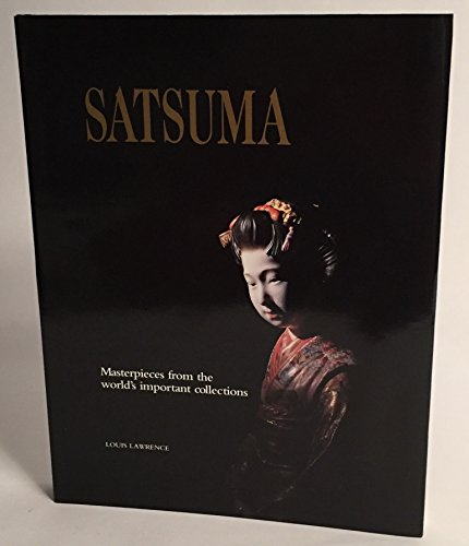 Satsuma, Masterpieces from the World's Important Collections
