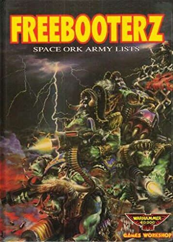 9781872372372: Freebooterz: Space Ork Army Lists (Warhammer 40, 000)