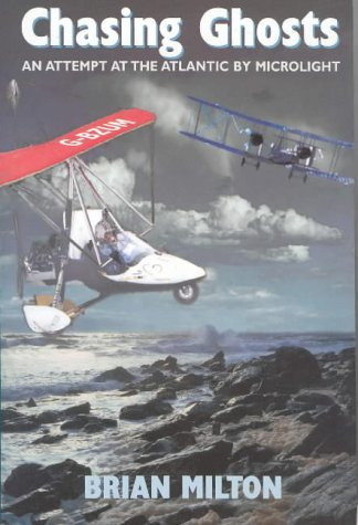9781872410234: Chasing Ghosts: An Attempt at the Atlantic by Microlight