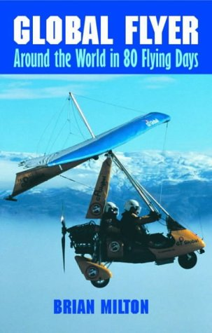 9781872410364: Global Flyer: Around the World in 80 Flying Days
