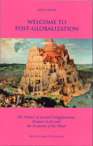 9781872410760: Welcome to Post Globalization: The Politics of Second Enlightenment, Human Scale and the Economy of the Mind