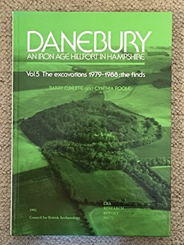 9781872414201: Danebury: an Iron Age Hillfort in Hampshire: The Excavations 1979-1988: the Finds Vol 5 (Research report)