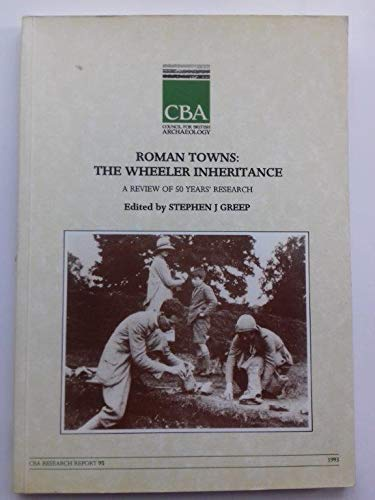 Roman Towns: The Wheeler Inheritance (Research Report)