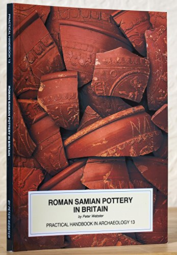 9781872414560: Roman Samian Pottery in Britain (Practical Handbooks in Archaeology)