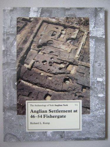 Archaeology of York: Anglian Settlement at 46-54: Kemp, Richard L.