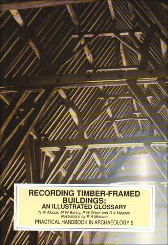 9781872414720: Recording Timber Framed Buildings: an illustrated glossary (Practical Handbooks in Archaeology)