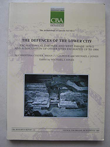 The Defences of the Lower City: Excavations at the Park and West Parade 1970-2 and a discussion of ...