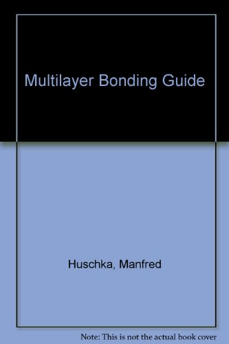 Multilayer Bonding Guide