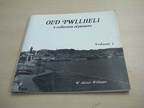 9781872424033: Old Pwllheli: A Collection of Pictures