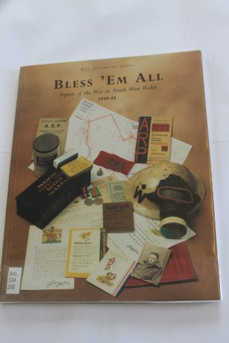 Bless 'em All Aspects of the War in North West Wales 1939-45 (Signed Copy): Jones, Reg ...
