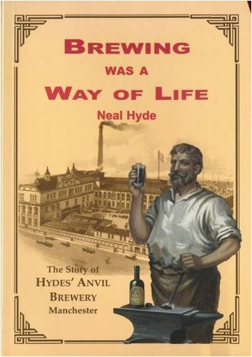 Brewing Was a Way of Life - the Story of Hydes' Anvil Brewery Manchester