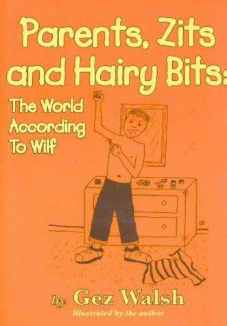 9781872438467: Parents, Zits and Hairy Bits: The World According to Wilf