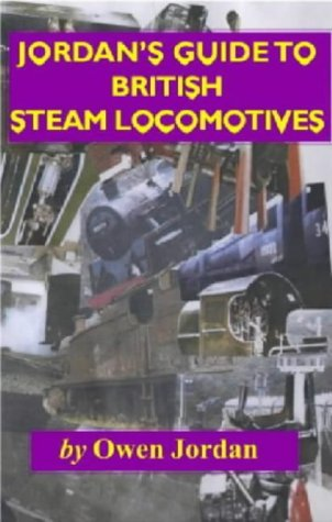 Jordan's Guide to British Steam Locomotives: Owen Jordan
