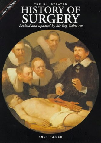 The Illustrated History of Surgery: Haeger, Knut