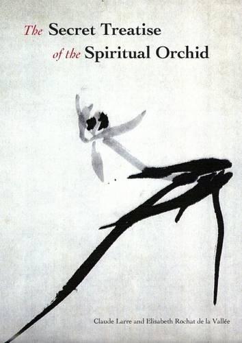 The Secret Treatise of the Spiritual Orchid: Claude Larre
