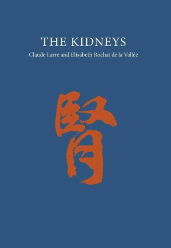 Chinese Medicine From The Classics: The Kidneys: Larre, Claude; Vallee,
