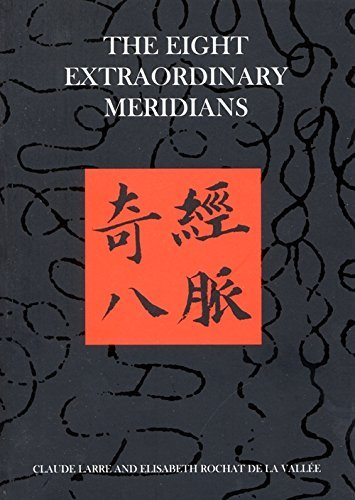 The Eight Extraordinary Meridians: Claude Larre; Elisabeth