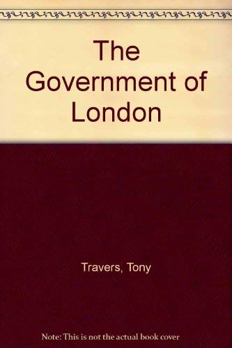 The Government of London: Travers, Tony and