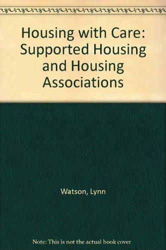 Housing with Care: Supported Housing and Housing: Watson, Lynn and