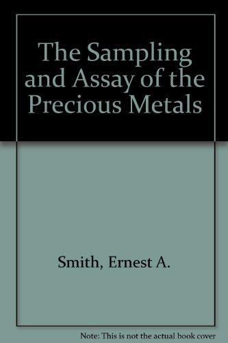 9781872474038: The Sampling and Assay of the Precious Metals